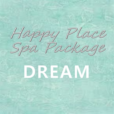 Happy Place Spa Package - DREAM